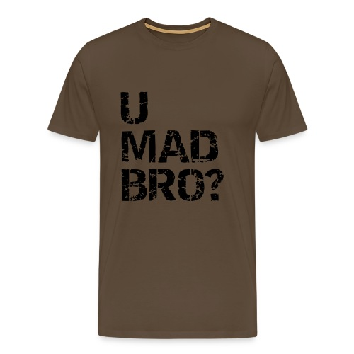 U Mad Bro? T-shirt - Men's Premium T-Shirt
