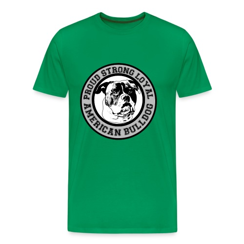 American Bulldog - Proud, Strong, Loyal - Männer Premium T-Shirt
