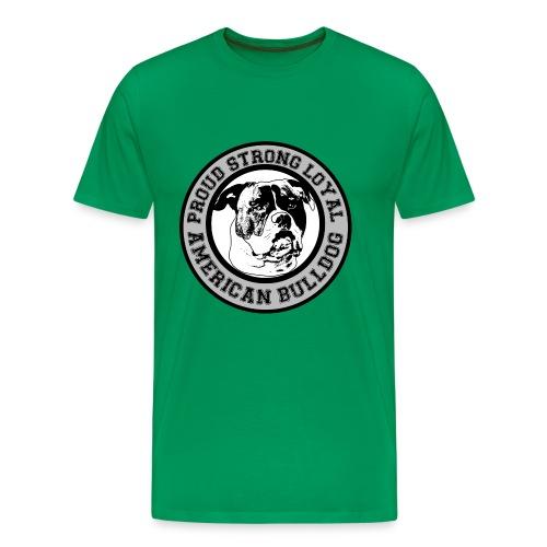 American Bulldog - Proud, Strong, Loyal - Männer Premium T-Shirt