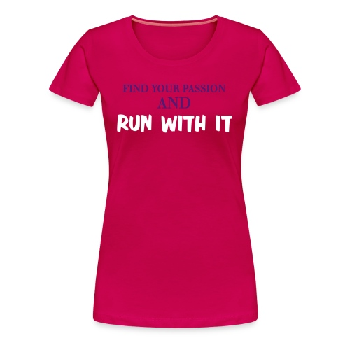 FIND YOUR PASSION - Women's Premium T-Shirt