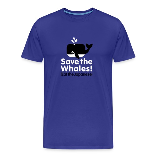 Save the whales! Eat the Japanese - Mannen Premium T-shirt