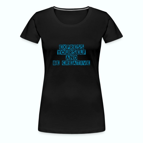 Express yourself - Frauen Premium T-Shirt