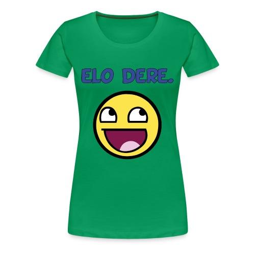 Elo Dere :D (Women's) - Women's Premium T-Shirt