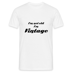 I'm not old, i'm vintage - T-shirt Homme