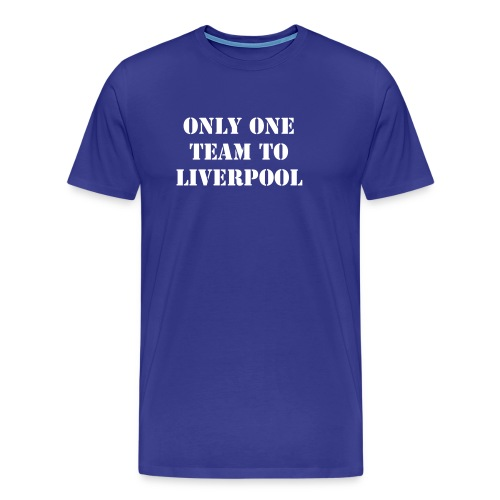 Only One Team to Liverpool - T-shirt Premium Homme