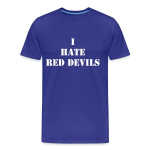 I hate red devils - T-shirt Premium Homme