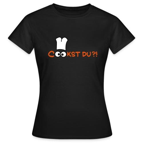 Cook st du?! - Frauen T-Shirt