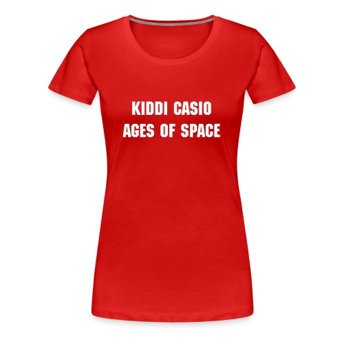 Kiddi Casio - Ages Of Space - Premium T-skjorte for kvinner
