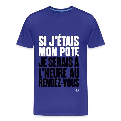 Si j'étais mon pote - T-shirt Premium Homme