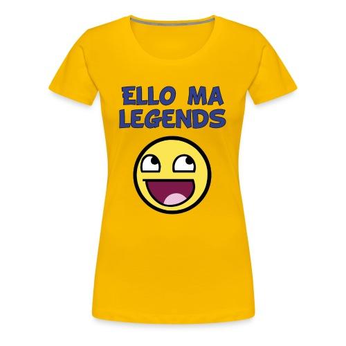 ELO MA LEGENDS :D (Women's) - Women's Premium T-Shirt