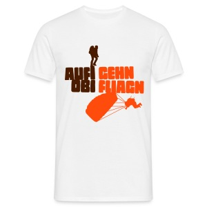 Aufi gehn, obi fliagn! - Männer T-Shirt