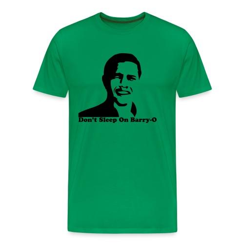 Don't  Sleep on Barry O - Men's Premium T-Shirt
