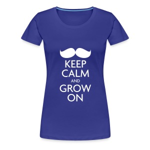 Keep Calm and Grow On — Movember - Women's Premium T-Shirt