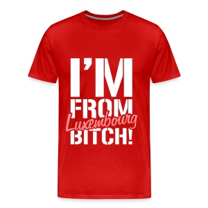 I'm from Luxembourg bit*h! - Men's Premium T-Shirt