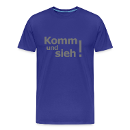 T-Shirts ~ Männer Premium T-Shirt ~ Komm-und-sieh-Shirt