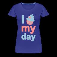 T-Shirts ~ Frauen Premium T-Shirt ~ i cupcake my day