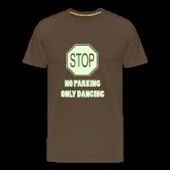 T-Shirts ~ Men's Premium T-Shirt ~ Stop no parking only Dancing (Glow in the dark print)