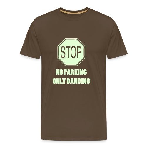 Stop no parking only Dancing (Glow in the dark print) - Men's Premium T-Shirt