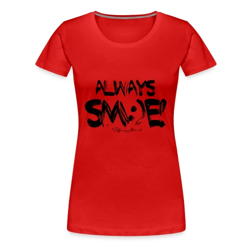 Always Sm:)e - Women's Premium T-Shirt
