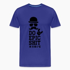 Like a Epic Shit sprüche moustache boss t-shirts T-Shirts
