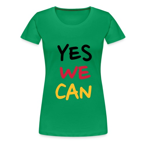 Women's Premium T-Shirt - WE CAN