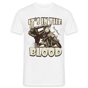 It's in the blood biker t-shirt - Men's T-Shirt