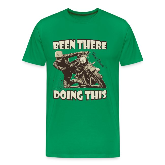 Been there - doing this biker t-shirt
