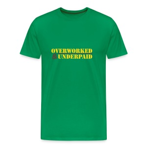 Overworked & Underpaid - Men's Premium T-Shirt