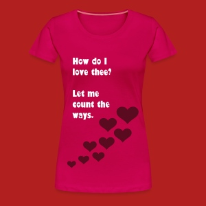 How do I love thee? Let me count the ways - Women's Classic T-shirt - Women's Premium T-Shirt