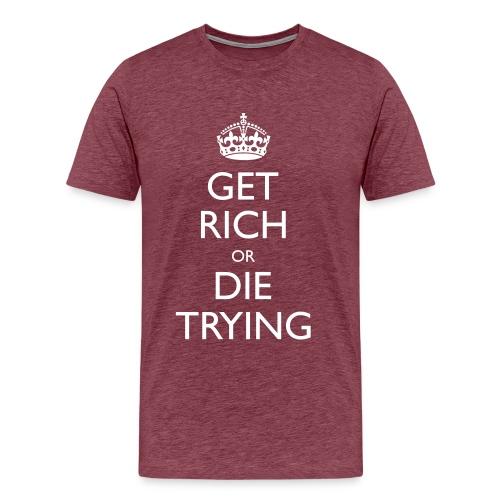 Men's Get Rich Or Die Trying Classic T-Shirt - Men's Premium T-Shirt