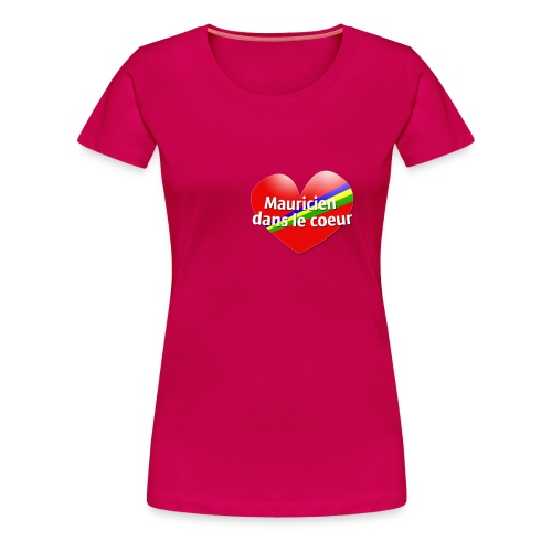 Mauricien dans le coeur couleurs Femme - T-shirt Premium Femme