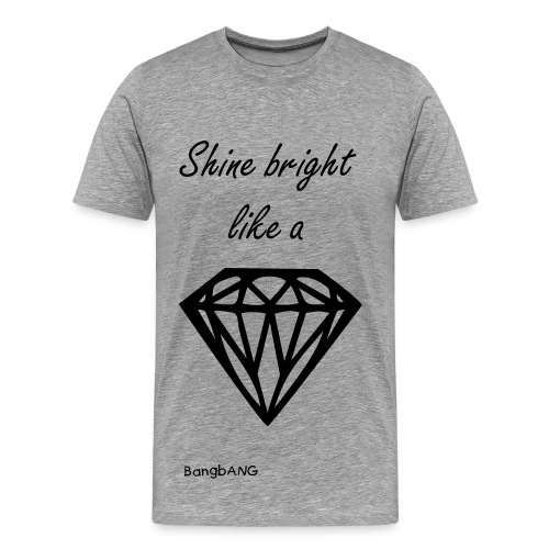 T-shirt Shine bright like a Diamond by #BangbANG - T-shirt Premium Homme