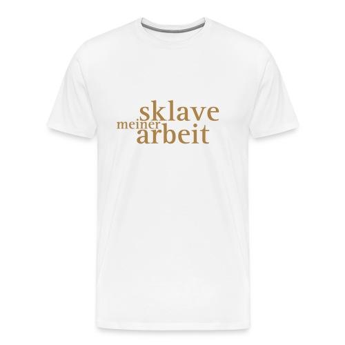 arbeit - Männer Premium T-Shirt