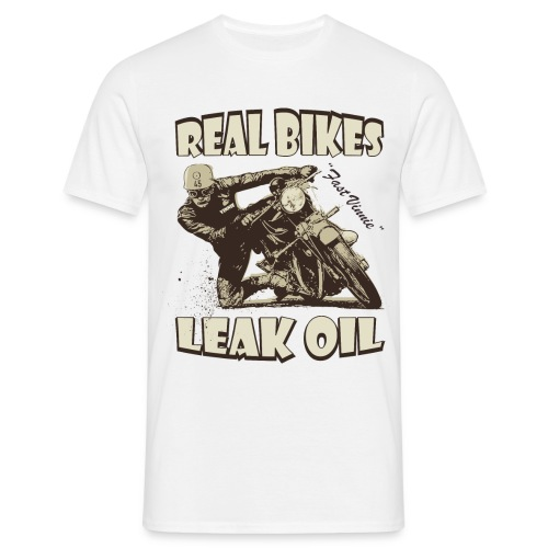 Real bikes leak oil biker t-shirt - Men's T-Shirt