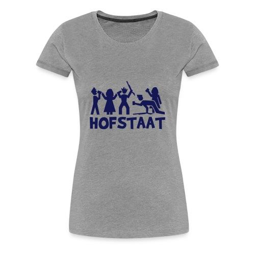 Hofstaat - Frauen Premium T-Shirt