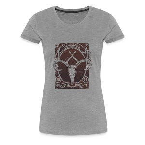 Drummer to the Bone - Girlz - Women's Premium T-Shirt
