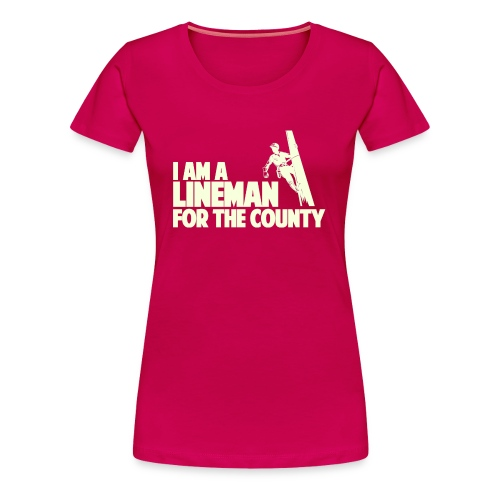 Lineman for the County - Women's Premium T-Shirt