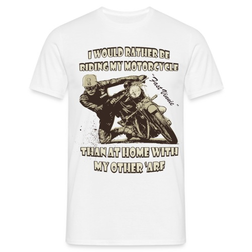 I would rather be riding my motorcycle - Men's T-Shirt