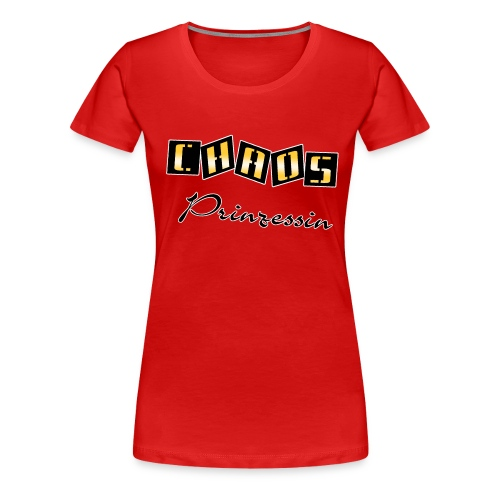 Chaos Prinzessin - Frauen Premium T-Shirt