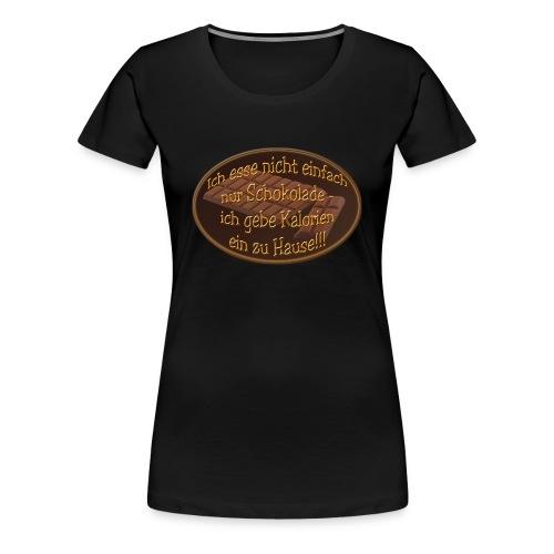 gebe Kalorien ein zu Hause - Frauen Premium T-Shirt