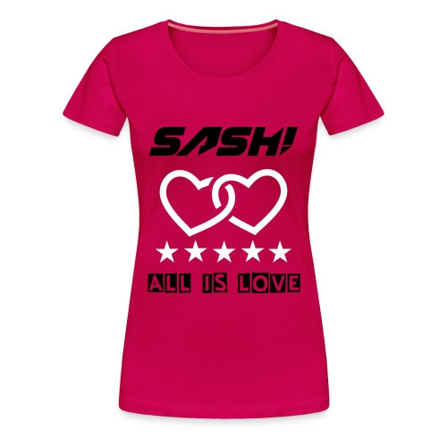 SASH! - ALL IS LOVE  (NEW) - Women's Premium T-Shirt