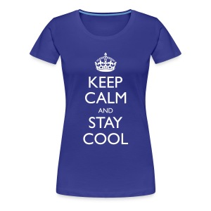 Ladies Keep Calm And Stay Cool Classic T-Shirt - Women's Premium T-Shirt