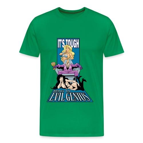 It's Tough Being An Evil Genius - Men's Premium T-Shirt
