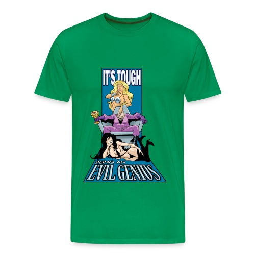 It's Tough Being An Evil Genius - Men's Premium T-Shirt