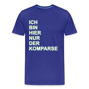 Ich bin hier nur der Komparse - Männer Premium T-Shirt