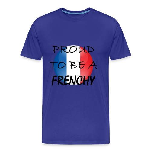 T-Shirt Proud to be a Frenchy - T-shirt Premium Homme