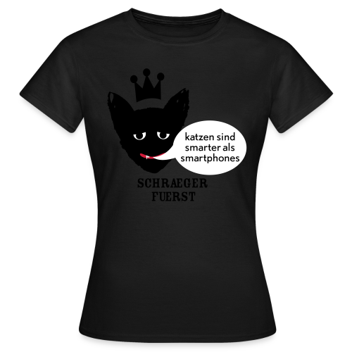 girlieshirt, katzen sind smarter als smartphones - Frauen T-Shirt