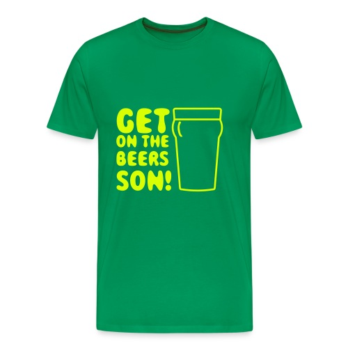Men's Premium T-Shirt - Sound Advice - especially for a weekend or hols. Get On the Beers Son. The phrase that's sweeping the nation!