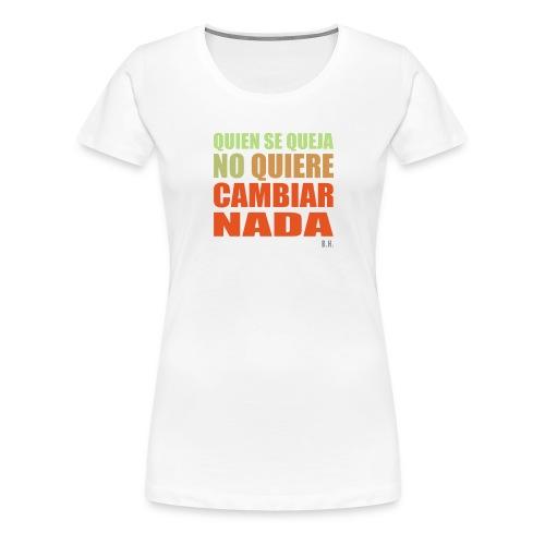 Wer sich beschwert..._spanisch - Frauen Premium T-Shirt