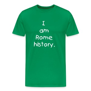 I am Rome History M - Men's Premium T-Shirt